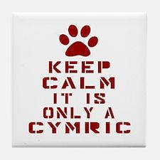 Keep Calm It Is Cymric Cat Tile Coaster