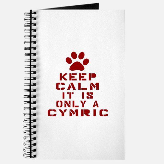 Keep Calm It Is Cymric Cat Journal