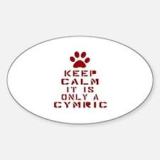 Keep Calm It Is Cymric Cat Decal