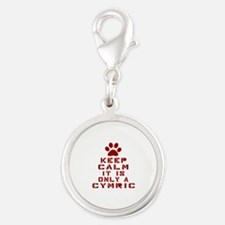 Keep Calm It Is Cymric Cat Silver Round Charm