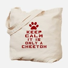 Keep Calm It Is Cheetoh Cat Tote Bag