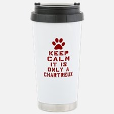 Keep Calm It Is Chartre Travel Mug