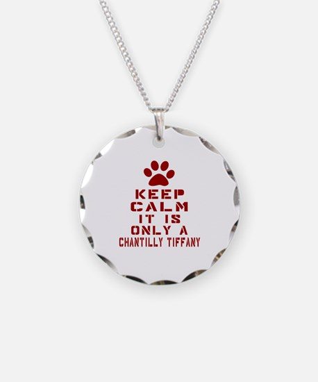 Keep Calm It Is Chantilly Ti Necklace