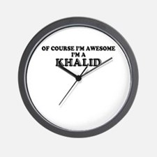 Of course I'm Awesome, Im KHALID Wall Clock