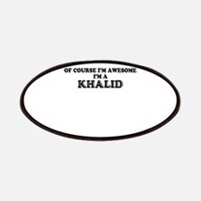 Of course I'm Awesome, Im KHALID Patch