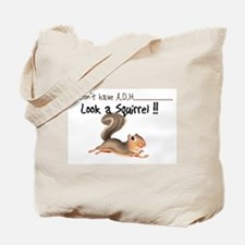 look a squirrel  Tote Bag