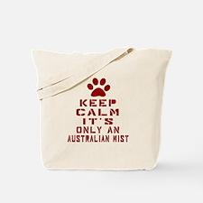 Keep Calm It Is Australian Mist Cat Tote Bag