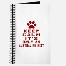 Keep Calm It Is Australian Mist Cat Journal