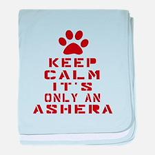 Keep Calm It Is Ashera Cat baby blanket