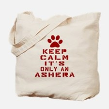 Keep Calm It Is Ashera Cat Tote Bag