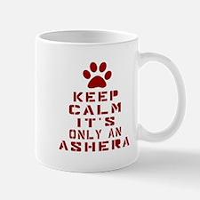 Keep Calm It Is Ashera Cat Mug