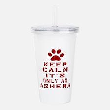 Keep Calm It Is Ashera Acrylic Double-wall Tumbler
