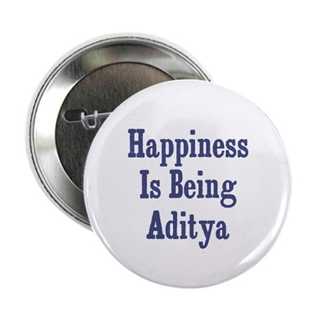Happiness is being Aditya Button
