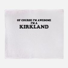 Of course I'm Awesome, Im KIRKLAND Throw Blanket