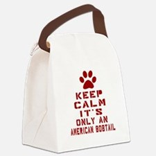 Keep Calm It Is American Bobtail Canvas Lunch Bag