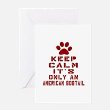 Keep Calm It Is American Bobtail Cat Greeting Card