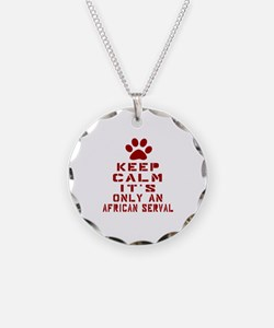 Keep Calm It Is African serv Necklace