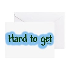 Hard to get Greeting Card