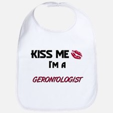 Kiss Me I'm a GERONTOLOGIST Bib