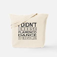 I Did Not Choose Flamenco Dance Tote Bag