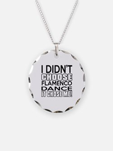 I Did Not Choose Flamenco Da Necklace