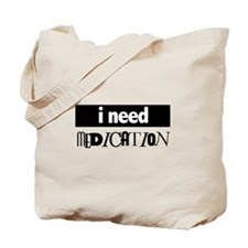 I need medication Tote Bag