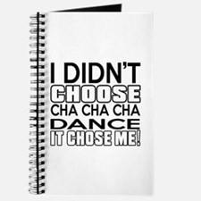 I Did Not Choose Cha cha cha Dance Journal