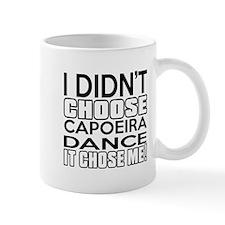 I Did Not Choose Capoeira Dance Mug