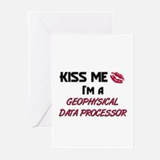 Kiss Me I'm a GEOPHYSICAL DATA PROCESSOR Greeting
