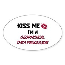 Kiss Me I'm a GEOPHYSICAL DATA PROCESSOR Decal