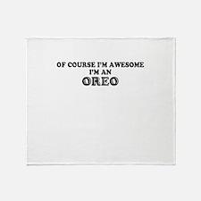 Of course I'm Awesome, Im OREO Throw Blanket