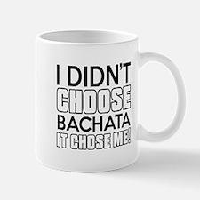 I Did Not Choose Bachata Dance Mug