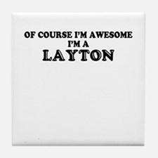 Of course I'm Awesome, Im LAYTON Tile Coaster