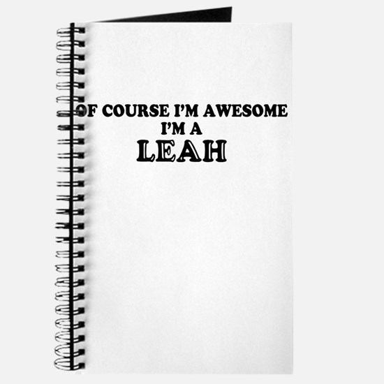 Of course I'm Awesome, Im LEAH Journal