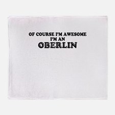 Of course I'm Awesome, Im OBERLIN Throw Blanket