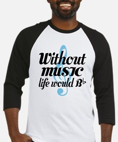 Without Music Life quote Baseball Jersey