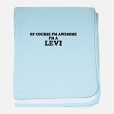 Of course I'm Awesome, Im LEVI baby blanket