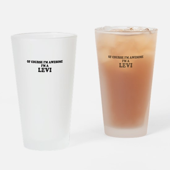 Of course I'm Awesome, Im LEVI Drinking Glass