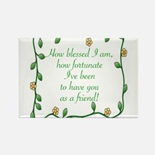 FRIENDSHIP - HOW BLESSED I AM TO HAVE YOU A Magnet