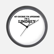 Of course I'm Awesome, Im LINDSEY Wall Clock