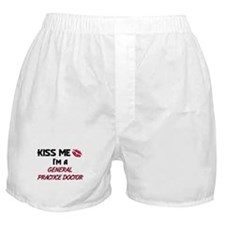 Kiss Me I'm a GENERAL PRACTICE DOCTOR Boxer Shorts