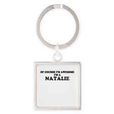 Of course I'm Awesome, Im NATALIE Keychains