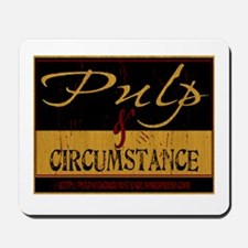 Pulp and Circumstance Mousepad