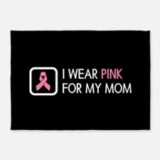 Breast Cancer: Pink for Mom 5'x7'Area Rug