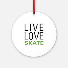Live Love Skate Ornament (Round)