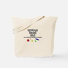 Serious Bead Slut Tote Bag