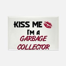 Kiss Me I'm a GARBAGE COLLECTOR Rectangle Magnet