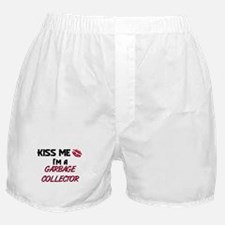 Kiss Me I'm a GARBAGE COLLECTOR Boxer Shorts