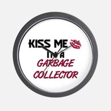 Kiss Me I'm a GARBAGE COLLECTOR Wall Clock