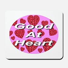 Good At Heart Mousepad
